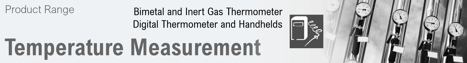 Product range Temperature Measurement: Dial Thermometer, Digital Thermometer, Handheld Thermometer