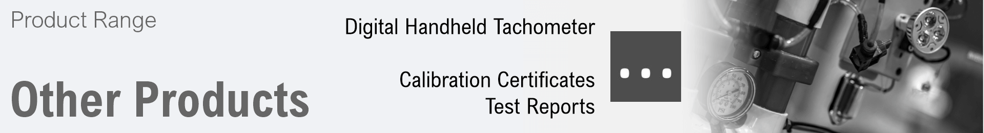 Product range: Other Products: Handheld Tachometer, Certificates, Test Reports